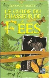 Guide du chasseur des fées d'Edouard Brasey